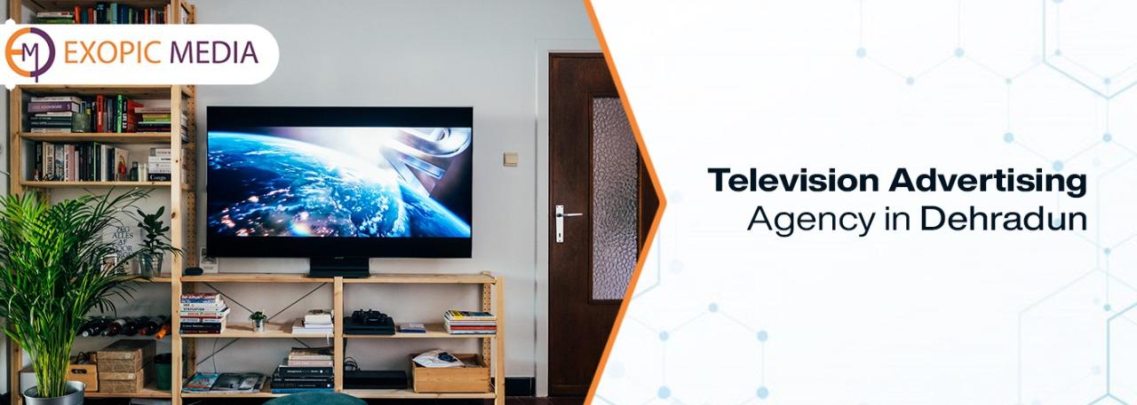 Television Advertising Agency in Dehradun